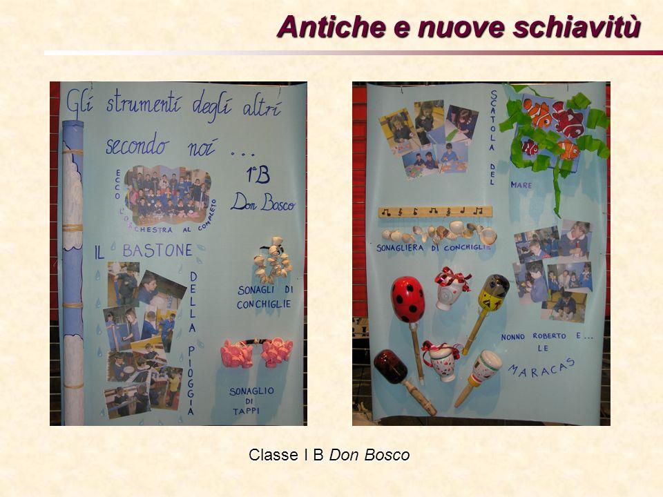 Antiche e nuove schiavitù Classe I B Don Bosco