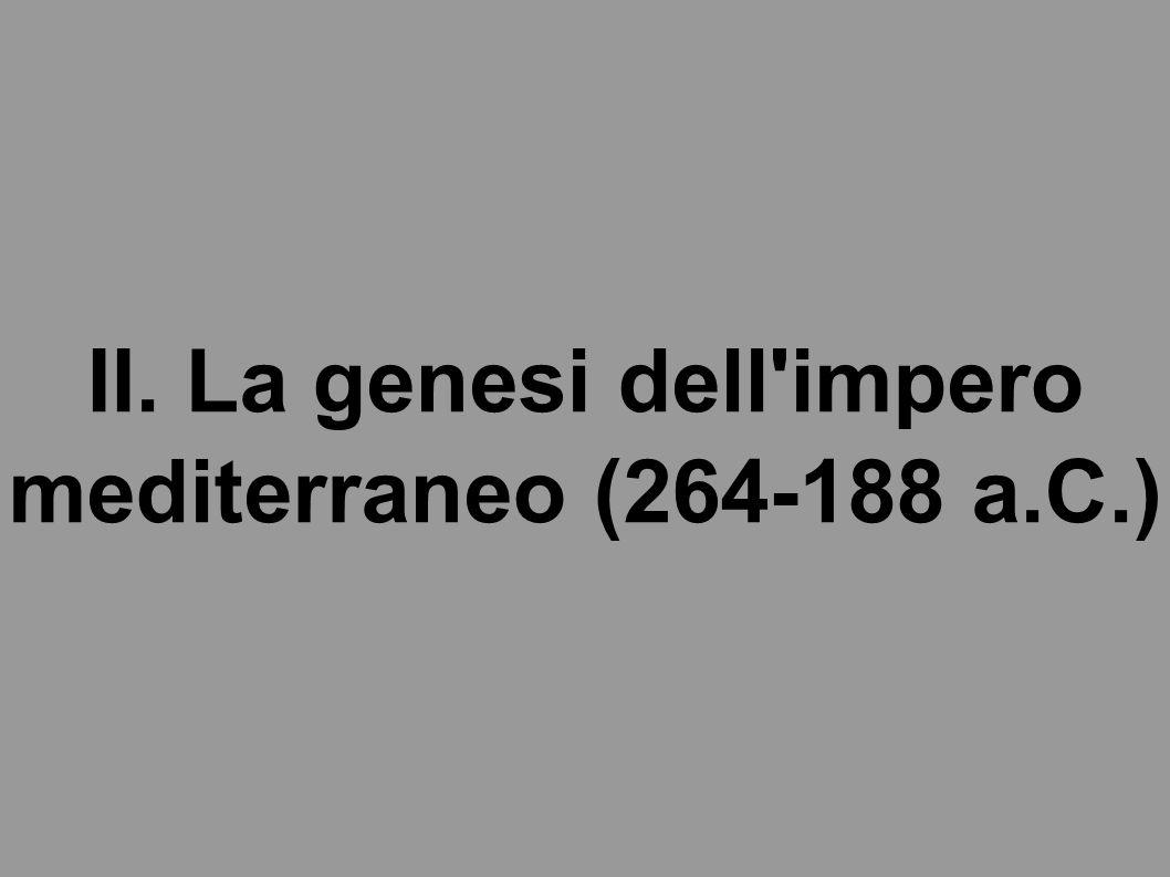 II. La genesi dell'impero mediterraneo (264-188 a.C.)