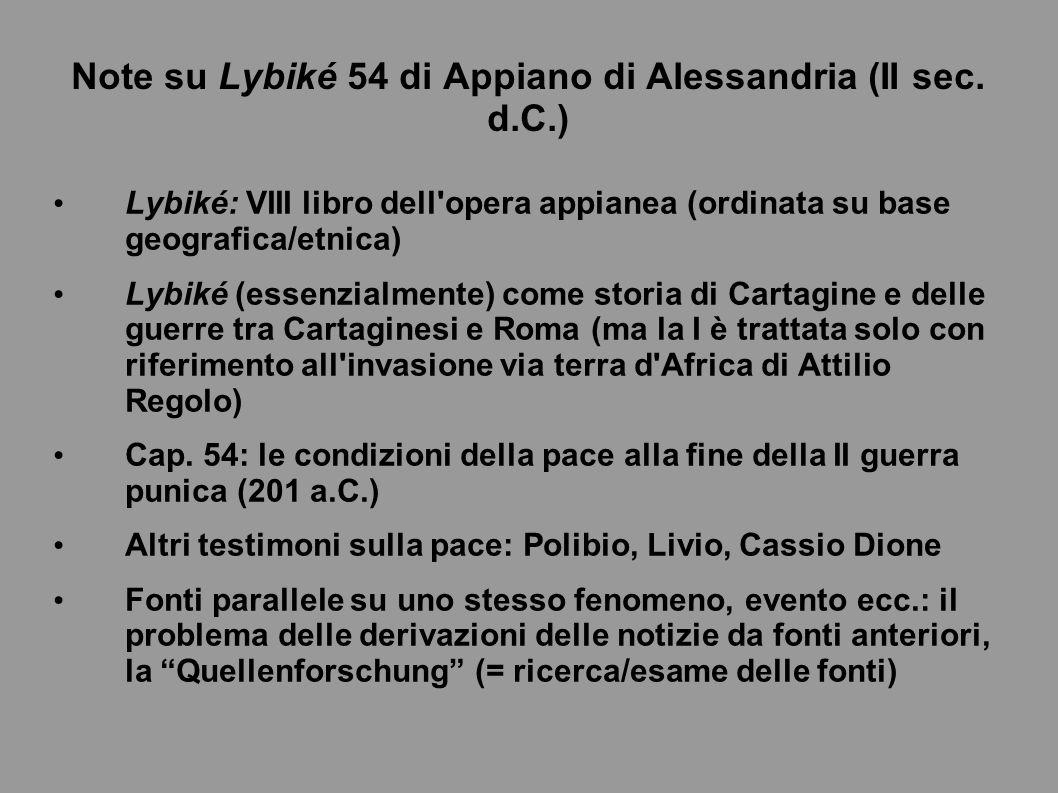 Note su Lybiké 54 di Appiano di Alessandria (II sec. d.C.) Lybiké: VIII libro dell'opera appianea (ordinata su base geografica/etnica) Lybiké (essenzi