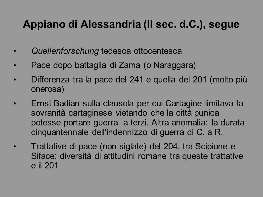 Appiano di Alessandria (II sec. d.C.), segue Quellenforschung tedesca ottocentesca Pace dopo battaglia di Zama (o Naraggara) Differenza tra la pace de