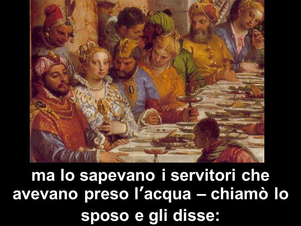 Matteo 3,1-12 ma lo sapevano i servitori che avevano preso lacqua – chiamò lo sposo e gli disse: