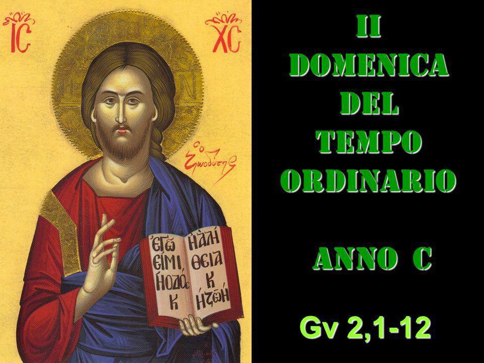 IIDOMENICADEL TEMPO ORDINARIO ANNO C ANNO C Gv 2,1-12