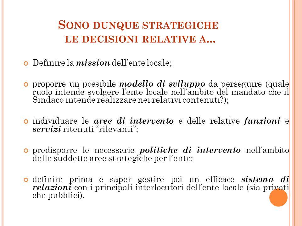 7 S ONO DUNQUE STRATEGICHE LE DECISIONI RELATIVE A...
