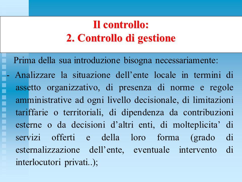 Prima della sua introduzione bisogna necessariamente: - Analizzare la situazione dellente locale in termini di assetto organizzativo, di presenza di n