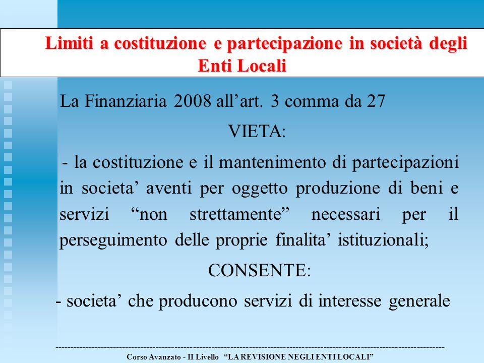 Limiti a costituzione e partecipazione in società degli Enti Locali Limiti a costituzione e partecipazione in società degli Enti Locali --------------