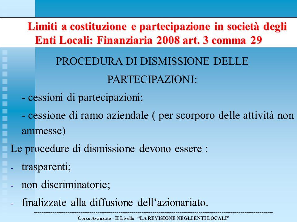 Limiti a costituzione e partecipazione in società degli Enti Locali: Finanziaria 2008 art. 3 comma 29 Limiti a costituzione e partecipazione in societ