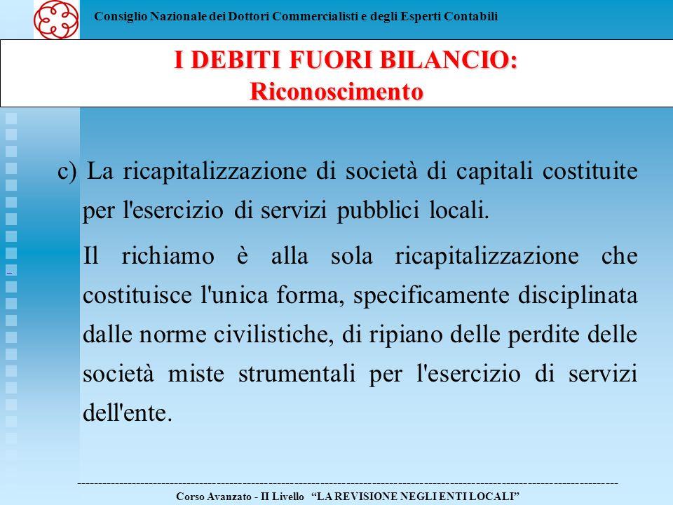 Consiglio Nazionale dei Dottori Commercialisti e degli Esperti Contabili c) La ricapitalizzazione di società di capitali costituite per l'esercizio di
