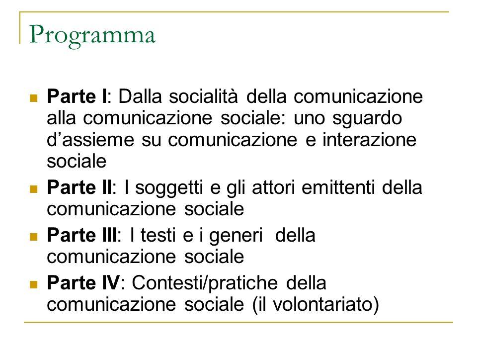 Parte I: dalla socialità della comunicazione alla comunicazione sociale Uno sguardo dassieme su comunicazione e interazione sociale Etimologia e definizioni di comunicazione La comunicazione interpersonale Comunicazione e interazione Media e comunicazione Definizione della situazione e ambiti di comunicazione
