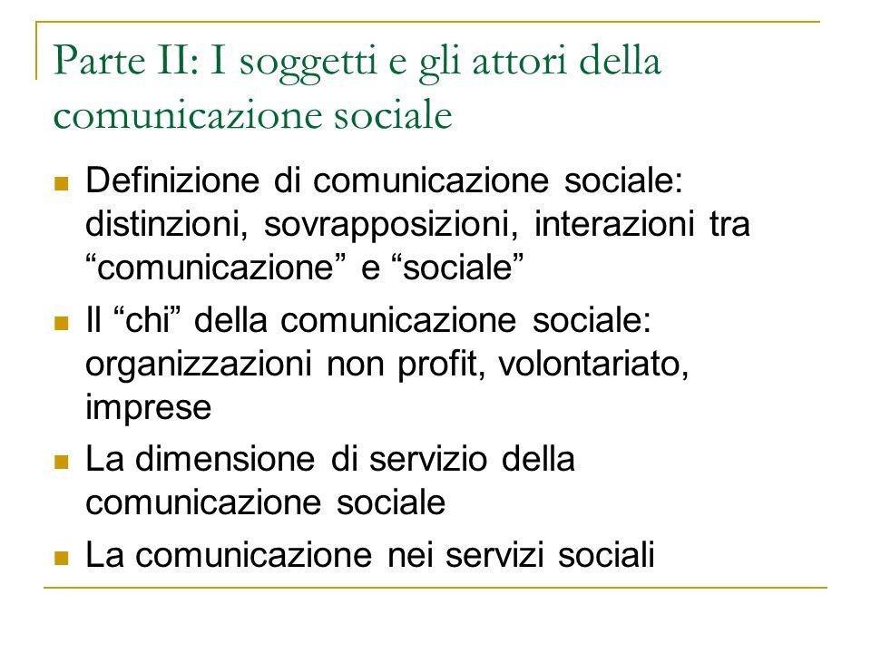 Definizioni e scenari della comunicazione sociale Testo di riferimento: Bosco, N.