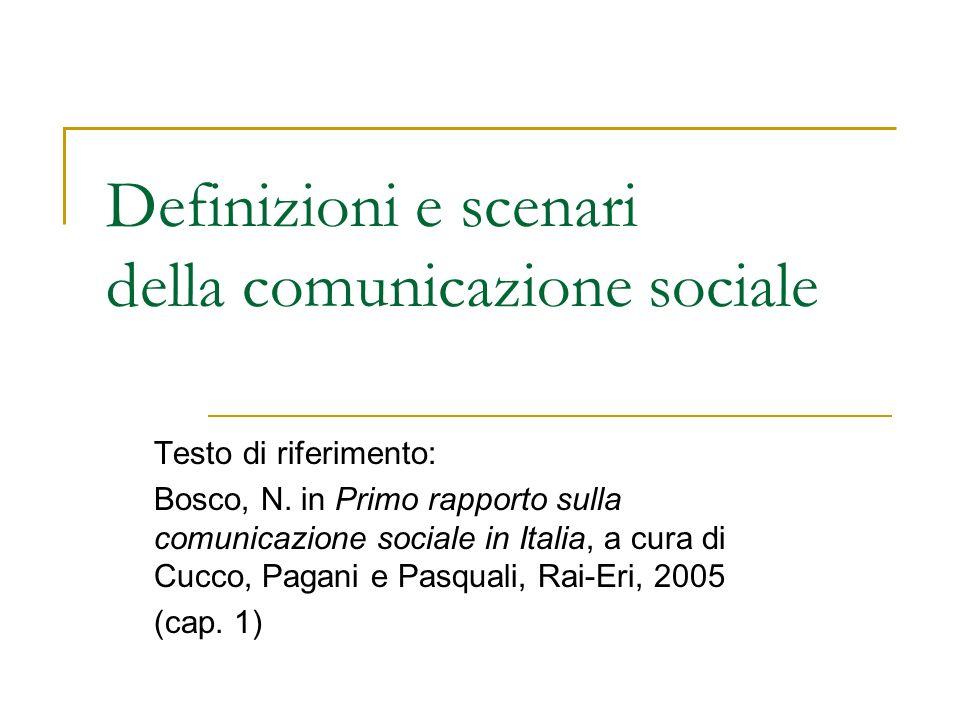 Scenari della comunicazione sociale Comunicazione sociale = oggetto relativamente nuovo; diffusione crescente del tema; Comunicazione sociale = comunicazione su temi sociali Quali funzioni svolge la comunicazione sociale nella società contemporanea.