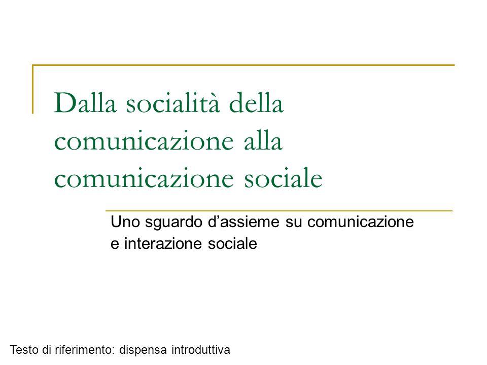 Comunicazione/comunicazione sociale Comunicazione sociale: specifico ambito/processo comunicativo, che condivide alcune caratteristiche e presupposti con la comunicazione in generale Per rispondere alla domanda che cosè la comunicazione sociale?, occorre prima chiedersi che cosè la comunicazione.