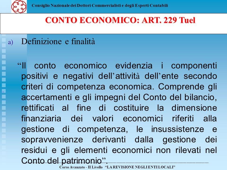 Consiglio Nazionale dei Dottori Commercialisti e degli Esperti Contabili a) a) Definizione e finalità Il conto economico evidenzia i componenti positi