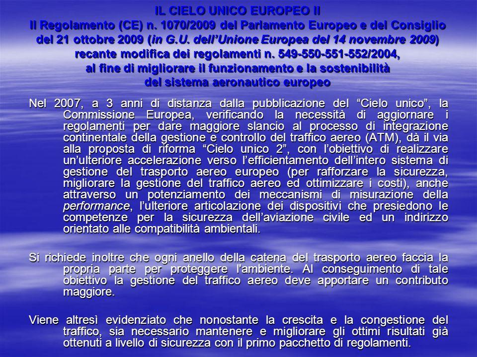 IL CIELO UNICO EUROPEO II Il Regolamento (CE) n. 1070/2009 del Parlamento Europeo e del Consiglio del 21 ottobre 2009 (in G.U. dellUnione Europea del