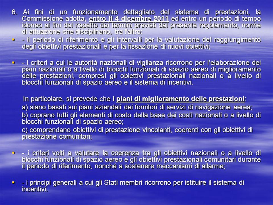 6. Ai fini di un funzionamento dettagliato del sistema di prestazioni, la Commissione adotta, entro il 4 dicembre 2011 ed entro un periodo di tempo id