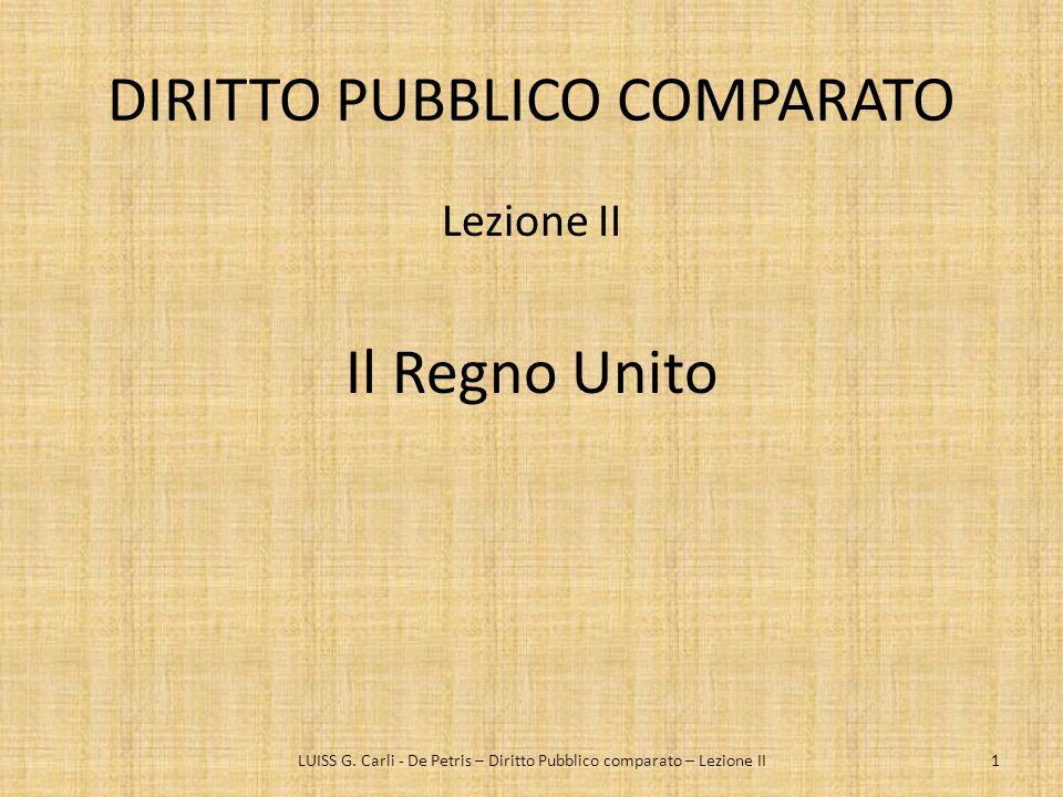 DIRITTO PUBBLICO COMPARATO Lezione II Il Regno Unito LUISS G. Carli - De Petris – Diritto Pubblico comparato – Lezione II1