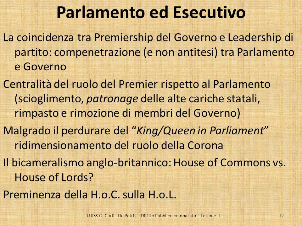 Parlamento ed Esecutivo La coincidenza tra Premiership del Governo e Leadership di partito: compenetrazione (e non antitesi) tra Parlamento e Governo