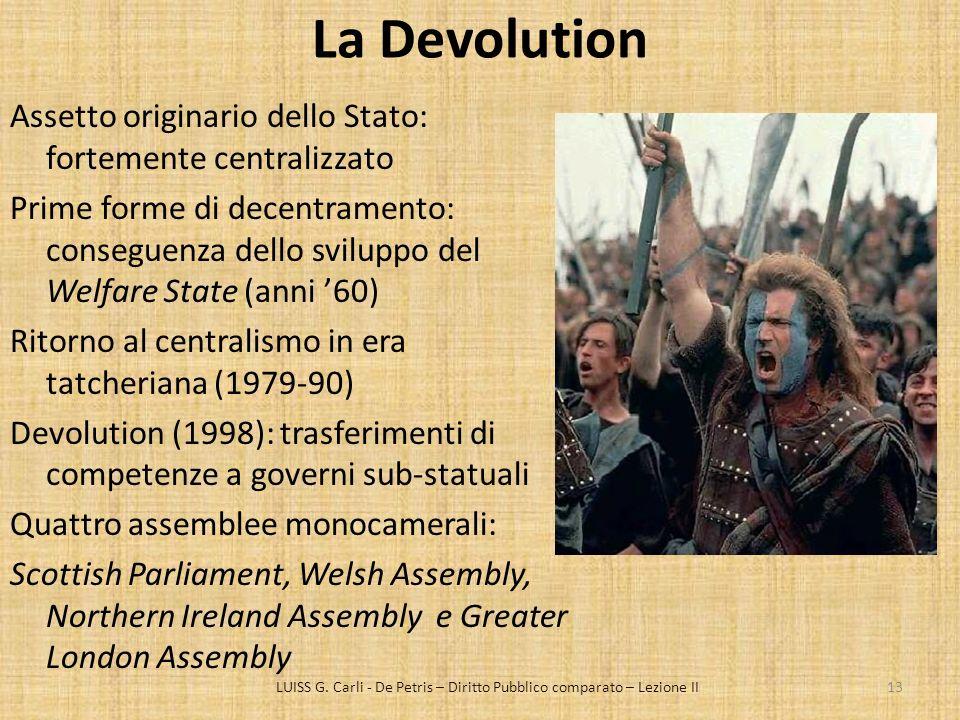 La Devolution Assetto originario dello Stato: fortemente centralizzato Prime forme di decentramento: conseguenza dello sviluppo del Welfare State (ann