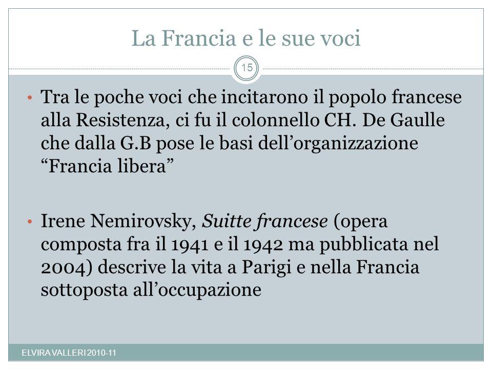 La Francia e le sue voci Tra le poche voci che incitarono il popolo francese alla Resistenza, ci fu il colonnello CH. De Gaulle che dalla G.B pose le