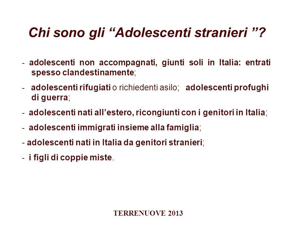 - adolescenti non accompagnati, giunti soli in Italia: entrati spesso clandestinamente; - adolescenti rifugiati o richiedenti asilo; adolescenti profu