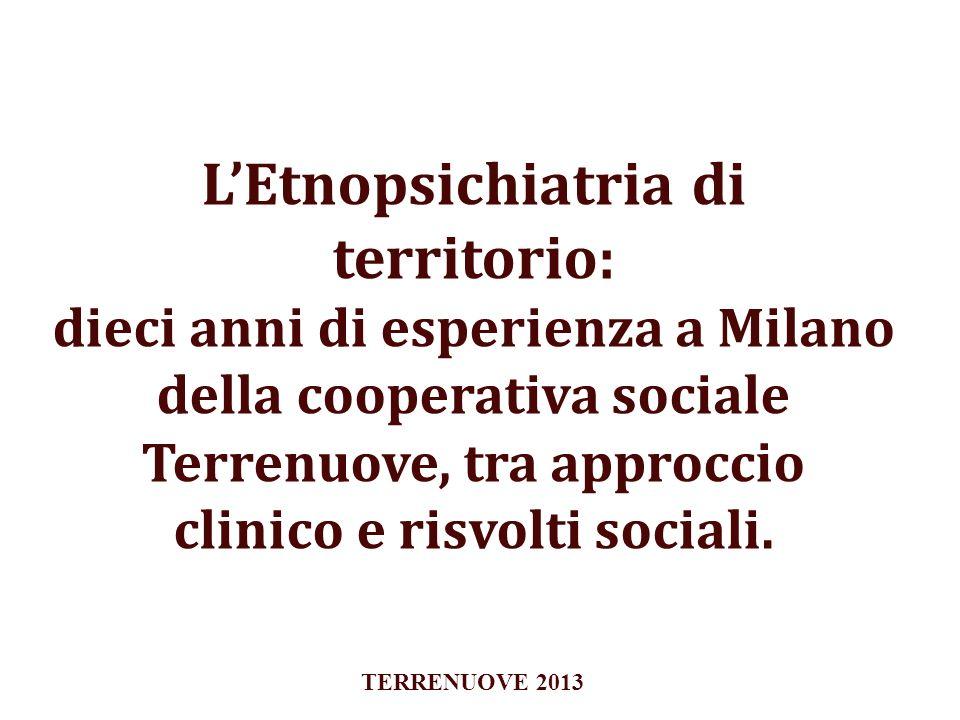 LEtnopsichiatria di territorio: dieci anni di esperienza a Milano della cooperativa sociale Terrenuove, tra approccio clinico e risvolti sociali. TERR