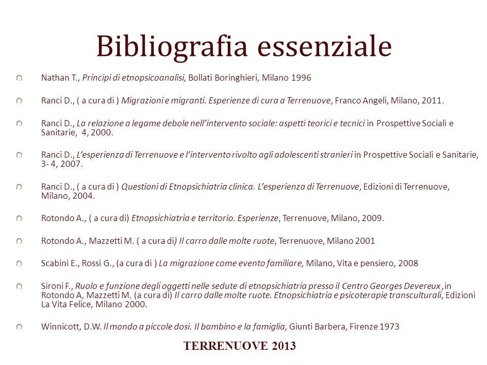 Bibliografia essenziale Nathan T., Principi di etnopsicoanalisi, Bollati Boringhieri, Milano 1996 Ranci D., ( a cura di ) Migrazioni e migranti. Esper