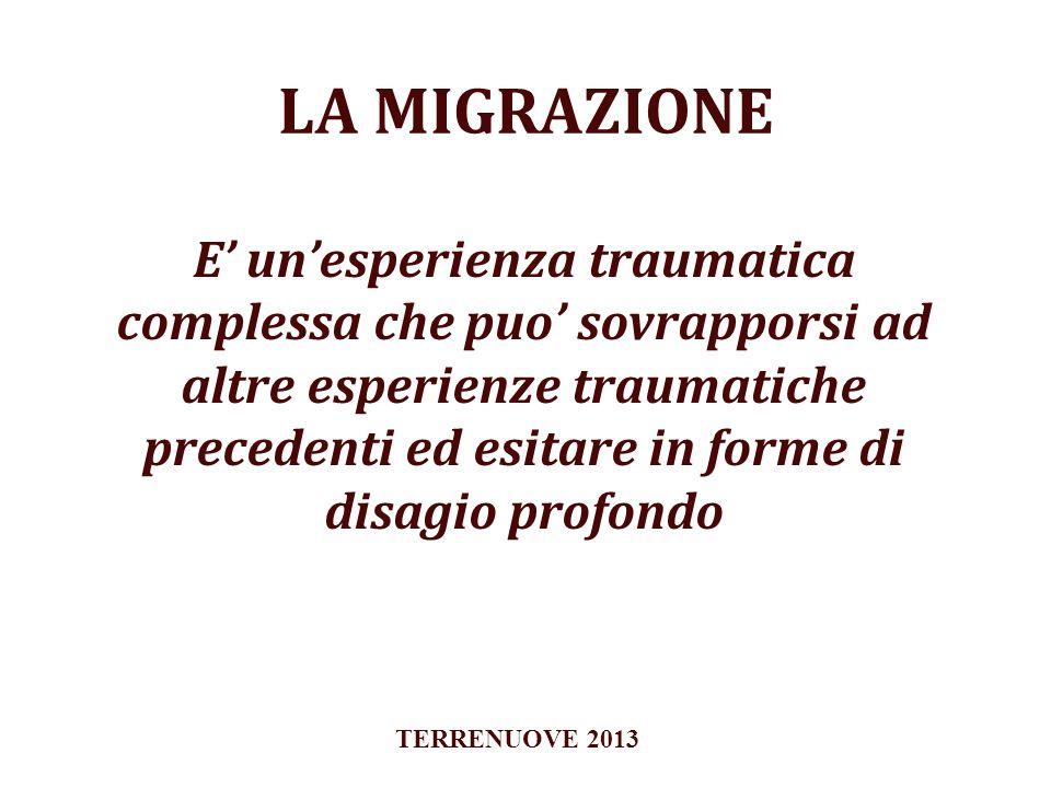 LA MIGRAZIONE E unesperienza traumatica complessa che puo sovrapporsi ad altre esperienze traumatiche precedenti ed esitare in forme di disagio profon