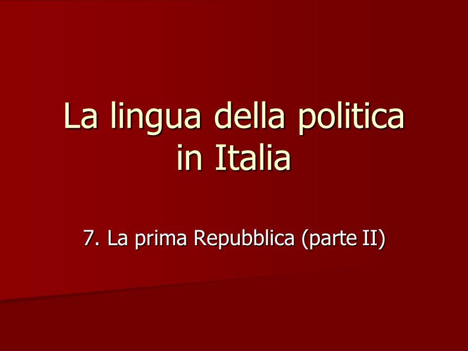 La lingua della politica in Italia 7. La prima Repubblica (parte II)
