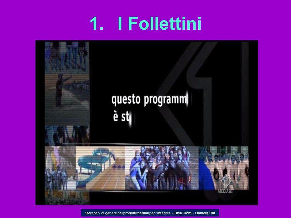 1. I Follettini Stereotipi di genere nei prodotti mediali per linfanzia - Elisa Giomi - Daniela Pitti