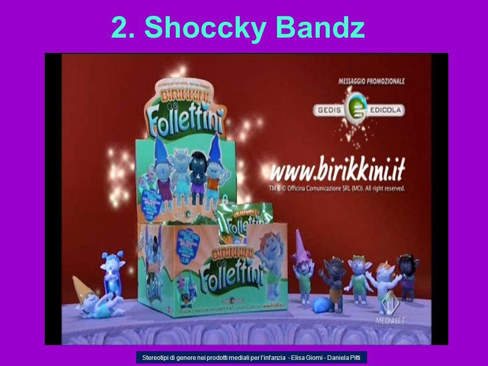 2. Shoccky Bandz Stereotipi di genere nei prodotti mediali per linfanzia - Elisa Giomi - Daniela Pitti