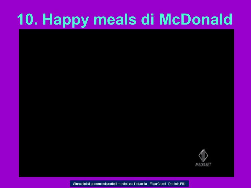 10. Happy meals di McDonald Stereotipi di genere nei prodotti mediali per linfanzia - Elisa Giomi - Daniela Pitti