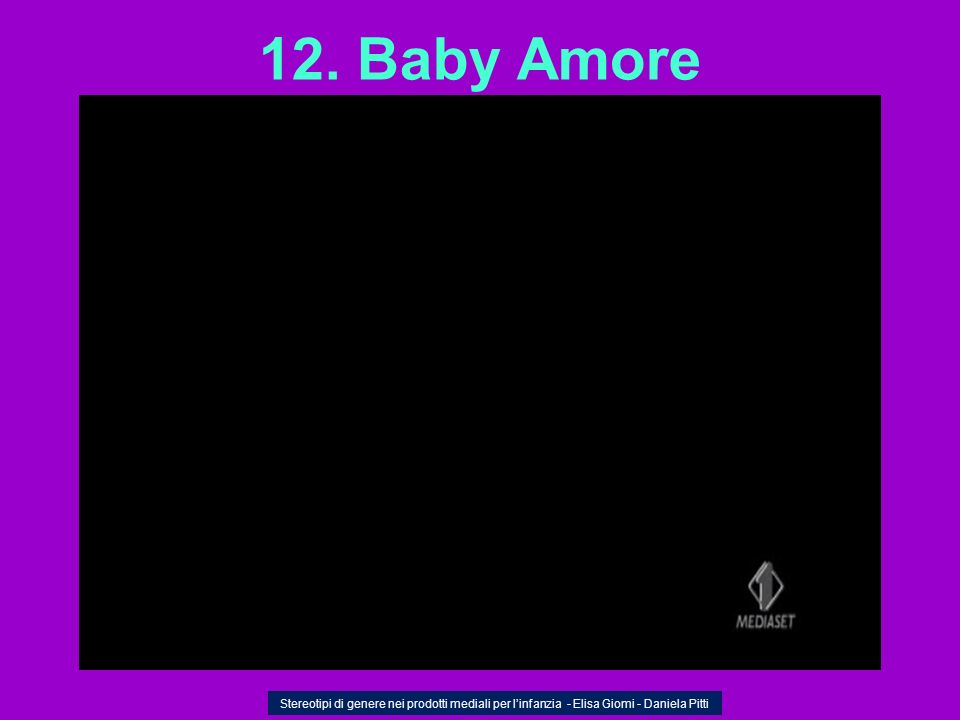 12. Baby Amore Stereotipi di genere nei prodotti mediali per linfanzia - Elisa Giomi - Daniela Pitti