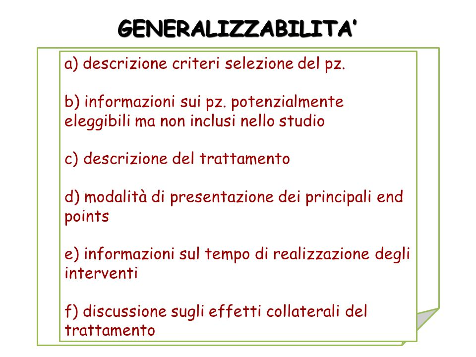 Laura Rasero 2011 GENERALIZZABILITA a) descrizione criteri selezione del pz. b) informazioni sui pz. potenzialmente eleggibili ma non inclusi nello st