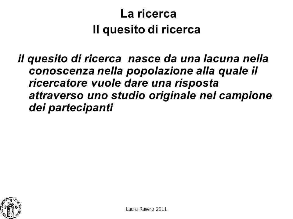Laura Rasero 2011 Gli strumenti della ricerca I questionari: Come trattare le risposte Altro 1.Uso frequente (>20%) trattare la domanda come aperta 2.