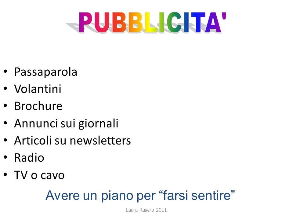 Laura Rasero 2011 Passaparola Volantini Brochure Annunci sui giornali Articoli su newsletters Radio TV o cavo Avere un piano per farsi sentire