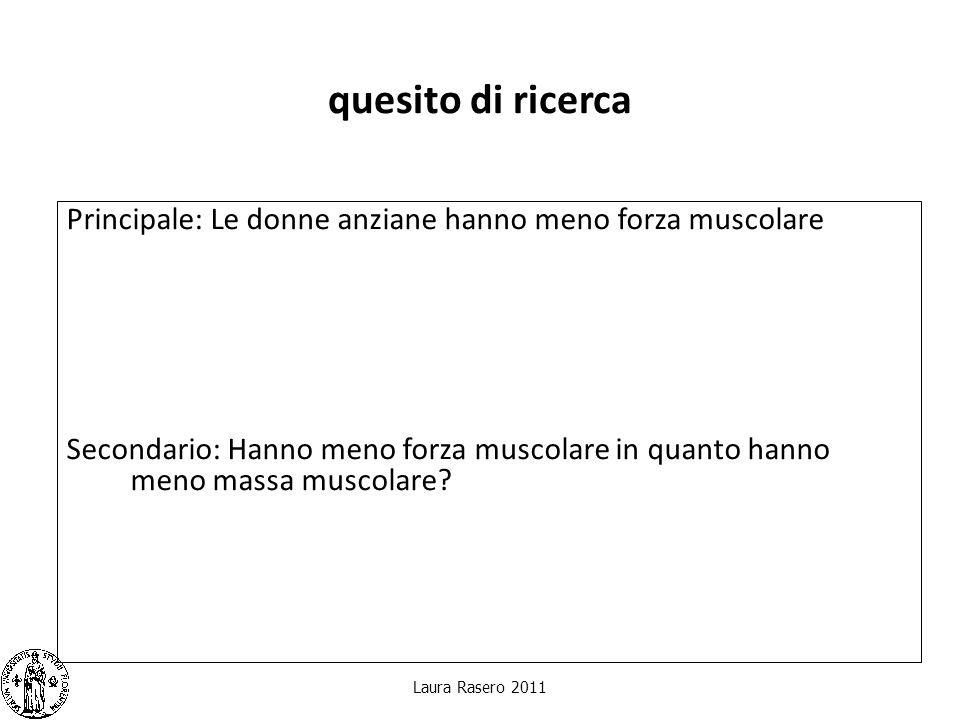 quesito di ricerca Principale: Le donne anziane hanno meno forza muscolare Secondario: Hanno meno forza muscolare in quanto hanno meno massa muscolare