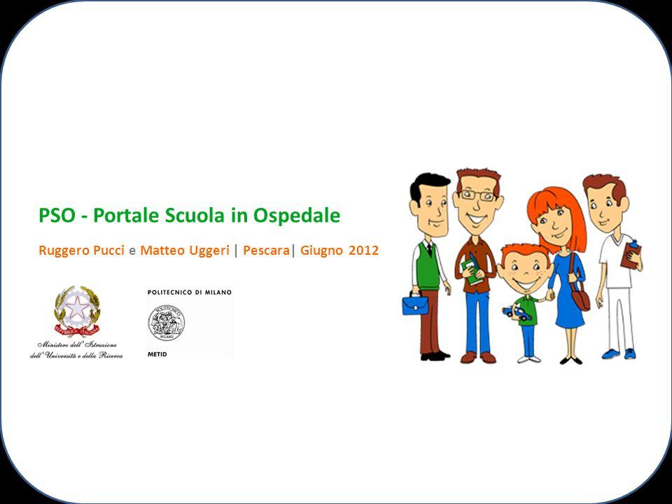 PSO - Portale Scuola in Ospedale Ruggero Pucci e Matteo Uggeri | Pescara| Giugno 2012