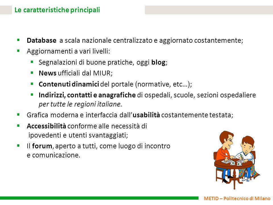 METID – Politecnico di Milano Le caratteristiche principali Database a scala nazionale centralizzato e aggiornato costantemente; Aggiornamenti a vari