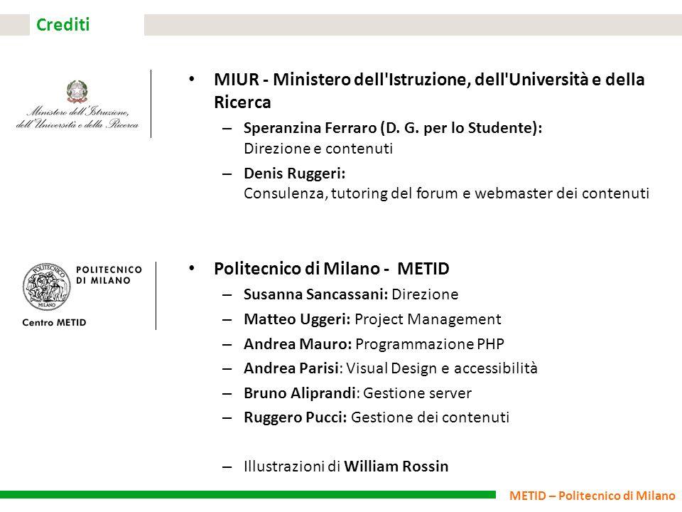 METID – Politecnico di Milano Crediti MIUR - Ministero dell'Istruzione, dell'Università e della Ricerca – Speranzina Ferraro (D. G. per lo Studente):