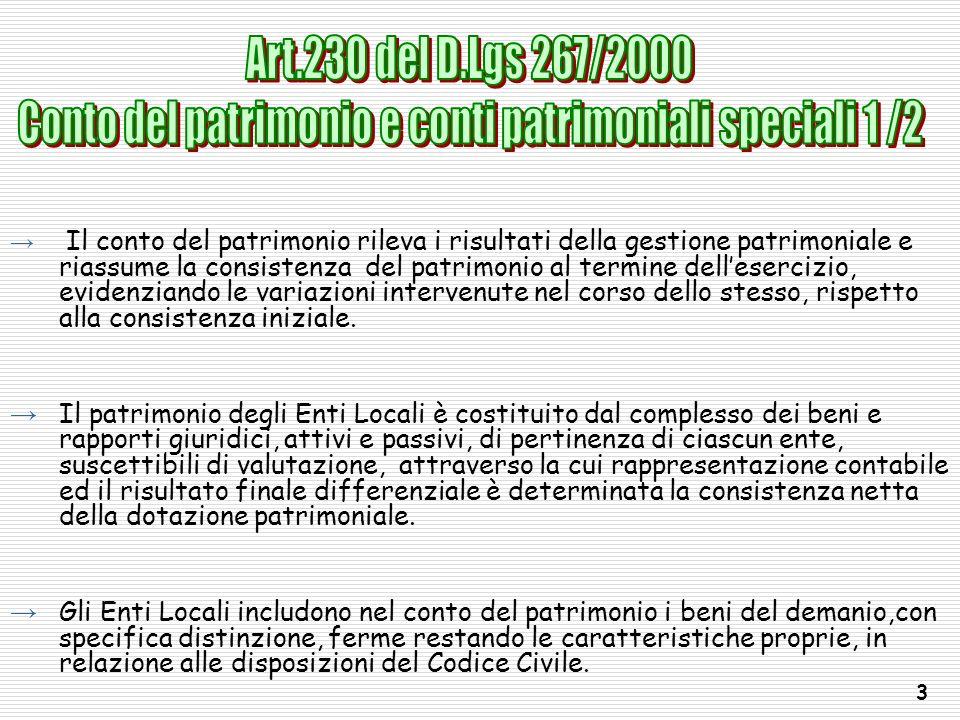 Il conto del patrimonio rileva i risultati della gestione patrimoniale e riassume la consistenza del patrimonio al termine dellesercizio, evidenziando