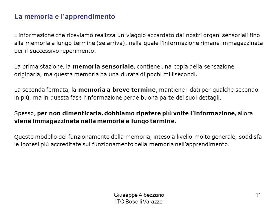 Giuseppe Albezzano ITC Boselli Varazze 11 Linformazione che riceviamo realizza un viaggio azzardato dai nostri organi sensoriali fino alla memoria a l