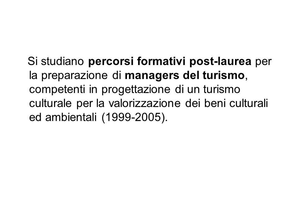Si studiano percorsi formativi post-laurea per la preparazione di managers del turismo, competenti in progettazione di un turismo culturale per la val