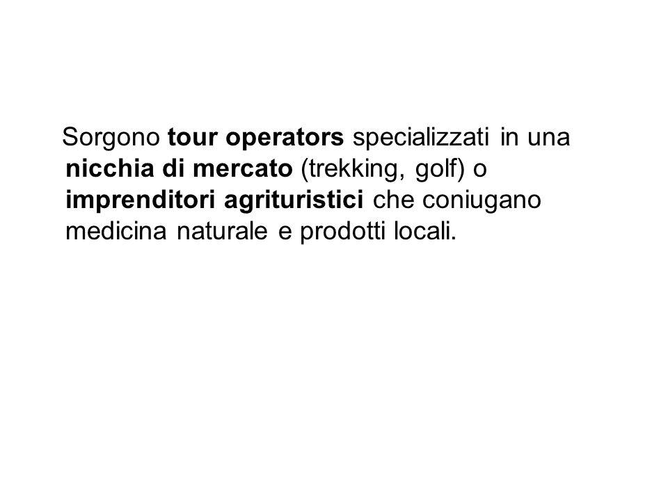 Sorgono tour operators specializzati in una nicchia di mercato (trekking, golf) o imprenditori agrituristici che coniugano medicina naturale e prodott
