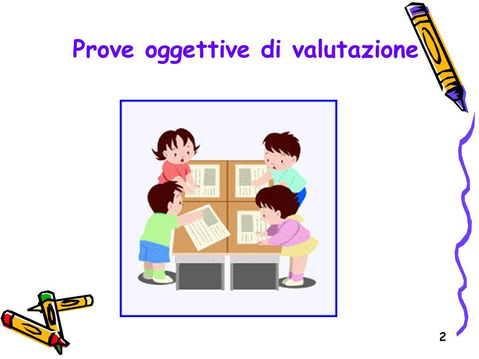 2 Prove oggettive di valutazione