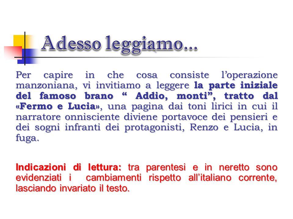 La proposta finale è una lingua parlata dalle persone colte di Firenze, questa sarà la lingua comune di tutti gli italiani, che del resto riconoscevan