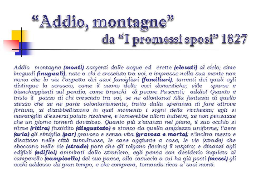 Leggiamo ora la stessa pagina delledizione de «I promessi sposi» del 1827. Indicazioni di lettura: tra parentesi e in neretto abbiamo sottolineato le
