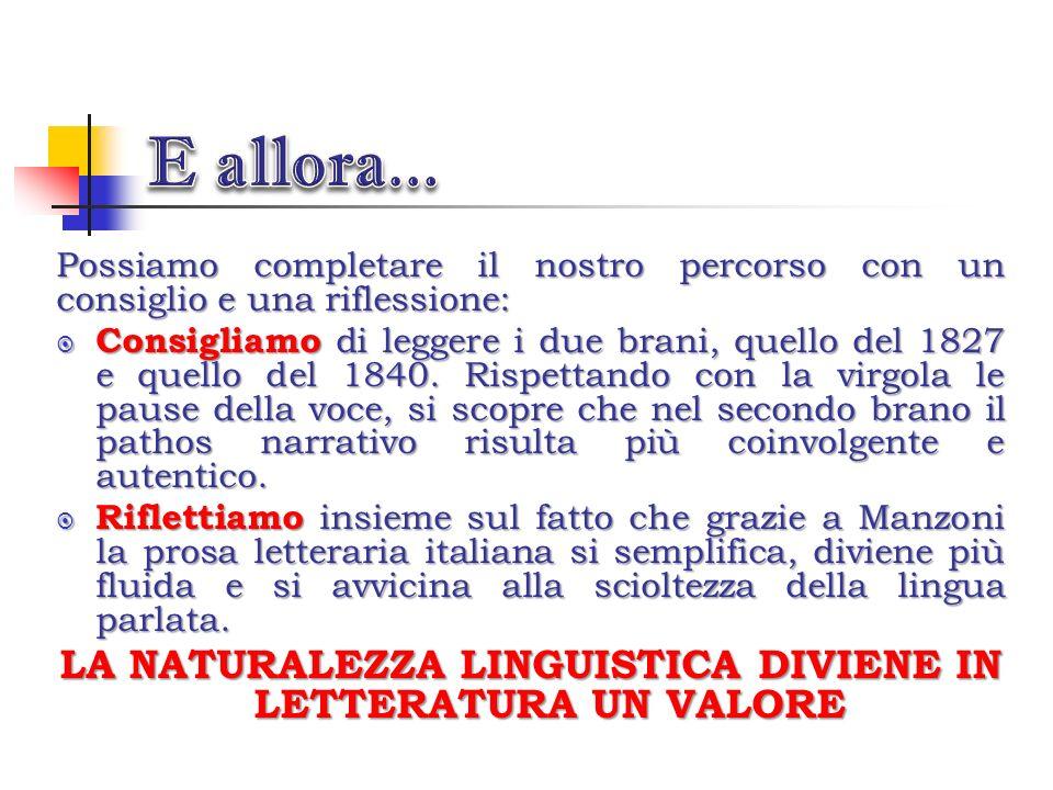 Si può affermare che tra la seconda e la terza edizione vi sono le seguenti differenze: La differenza tra linguaggio parlato e quello scritto si è ult