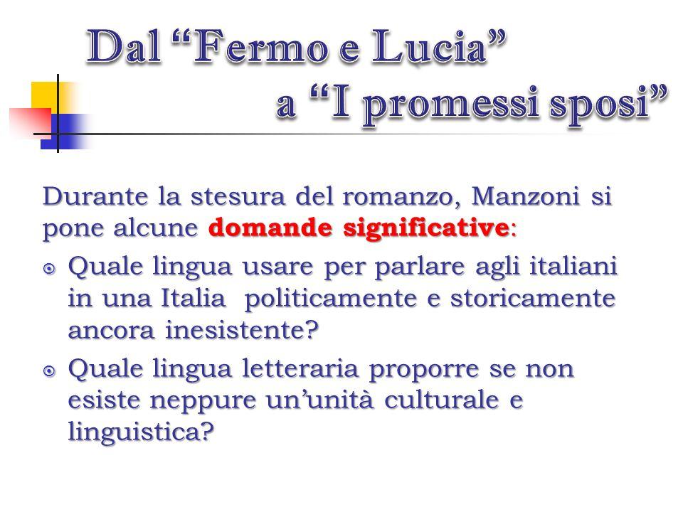 Manzoni ha avuto un ruolo importantissimo nellevoluzione della lingua italiana sia scritta sia orale. Lautore si pone il problema della lingua e si ac