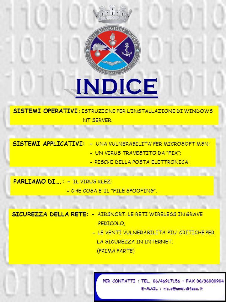 PER CONTATTI : TEL. 06/46917156 – FAX 06/36000904 E-MAIL : ris.s@smd.difesa.it E-MAIL : ris.s@smd.difesa.it SISTEMI OPERATIVI : ISTRUZIONI PER LINSTAL