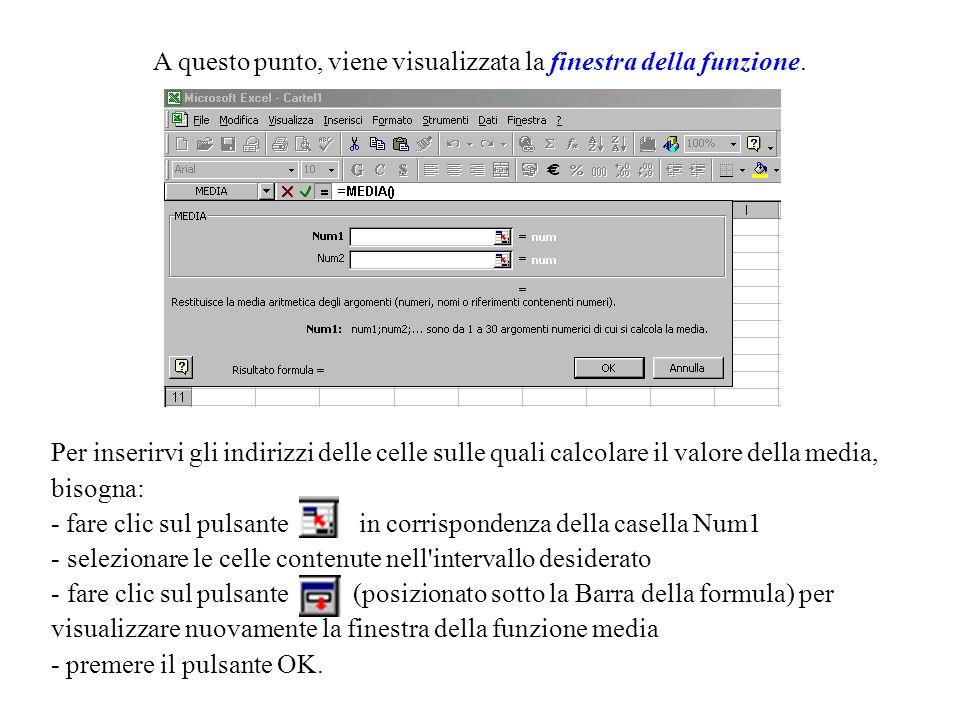 Un'altra delle funzioni più utilizzate nell'elaborazione dei fogli elettronici è la funzione Media che, appunto, calcola la media aritmetica di un ins