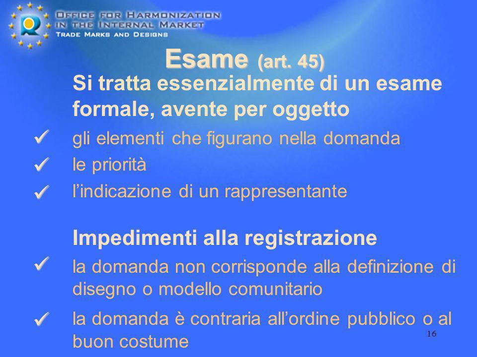 16 Esame (art. 45) gli elementi che figurano nella domanda le priorità lindicazione di un rappresentante la domanda non corrisponde alla definizione d